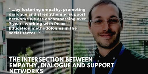 The Intersection between Empathy, Dialogue and Support Networks
