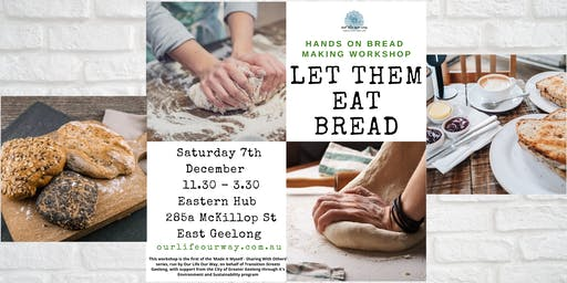 Let Them Eat Bread - Hands on Bread Making Workshop