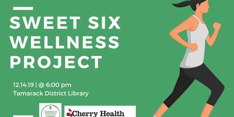 Sweet Six Wellness Project - Places to Begin tickets