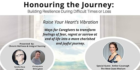 Honoring the Journey; Building Resilience during difficult times or loss tickets