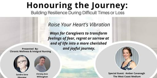 Honoring the Journey; Building Resilience during difficult times or loss