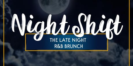 The Nightshift: The Late Night R&B Brunch tickets