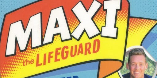 "Trent Maxwell introduces ""Maxi the Lifeguard"""