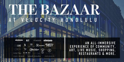 The Bazaar at Velocity Honolulu