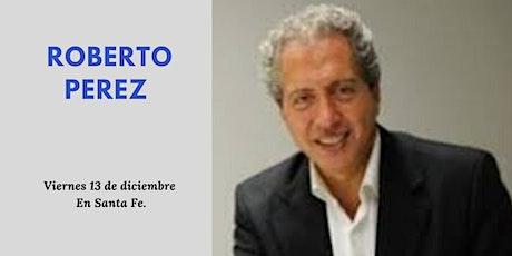 """""""El lenguaje de las emociones"""" Roberto Perez en Santa Fe entradas"""