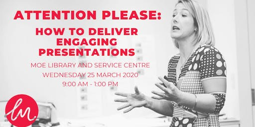 Attention Please: How to Deliver Engaging Presentations (public speaking workshop)