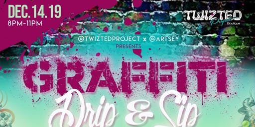 #TwiztedProject X ARTSY Presents First Edition Drip N Sip!
