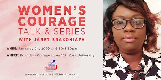 Women's Courage Talk and Series with Janet Brakohiapa