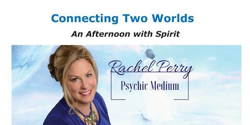 Sunday December 15, 2019  An Afternoon with Spirit - Psychic Medium Rachel Perry