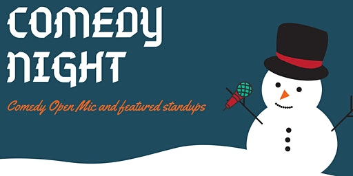 Comedy Night in Kent! Open Mic and More!