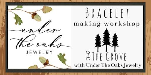 Bracelet Making Workshop with Under The Oaks Jewelry
