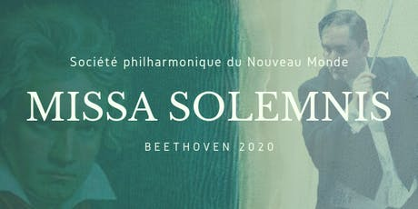 MISSA SOLEMNIS  - 250e de BEETHOVEN - CPNM-MONTRÉAL billets