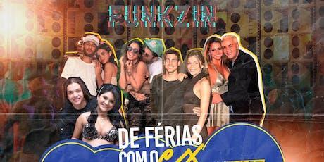 FUNKZIN de FÉRIAS com o EX - 13 de Setembro (Sexta) tickets