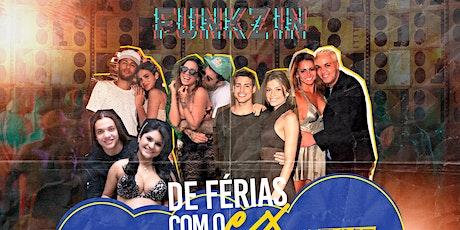 FUNKZIN de FÉRIAS com o EX - 13 de Setembro (Sexta) ingressos