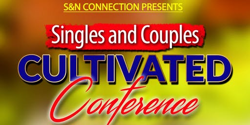 S&N Connection Presents: Singles & Couples Cultivated Conference