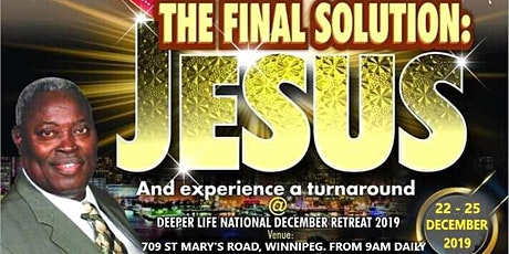 THE FINAL SOLUTION: JESUS @ DEEPERLIFE CHURCH NATIONAL DECEMBER RETREAT 2019 tickets