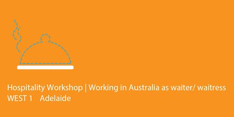 WEST 1 Adelaide | FREE Hospitality Workshop ingressos