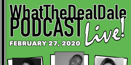 WhatTheDealDale LIVE!