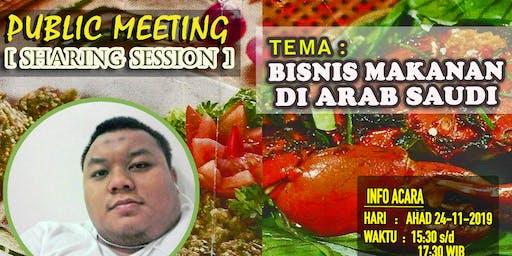 """Public Meeting ( Sharing Session )  """" BISNIS MAKANAN DI ARAB SAUDI"""" 04"""