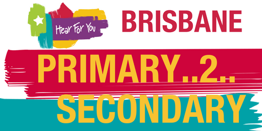 Hear For You QLD Primary2Secondary Year 7 Session - Brisbane 2020