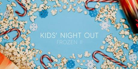 Kids Night Out | FROZEN II tickets