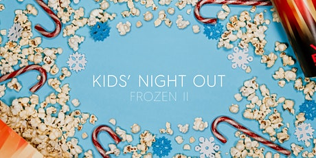 Kids Night Out | FROZEN II tickets