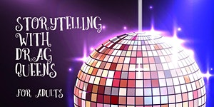 Storytelling with Drag Queens for Adults - The...
