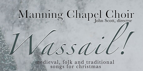 Wassail! Medieval, folk and traditional songs for Christmas - 8:00PM tickets