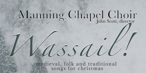 Wassail! Medieval, folk and traditional songs for Christmas - 8:00PM