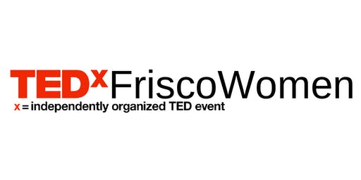 TEDxFriscoWomen 2019