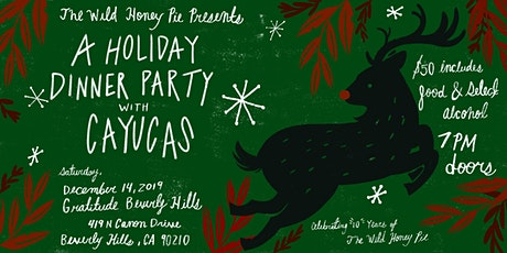 A Holiday Dinner Party with Cayucas tickets