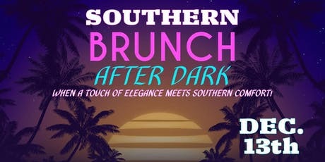 SOUTHERN BRUNCH AFTER DARK tickets