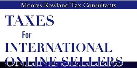 Taxes for International Online Sellers tickets