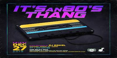IT'S an 80's THANG tickets