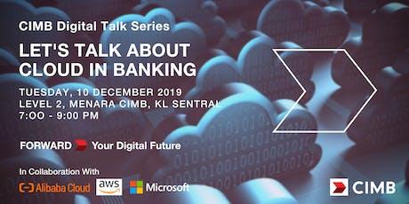 CIMB Digital Talk Series: Let's Talk about Cloud in Banking tickets