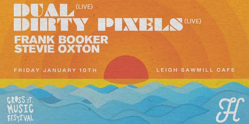 Dual, Dirty Pixels, Frank Booker, Stevie Oxton , Leigh Sawmill Cafe