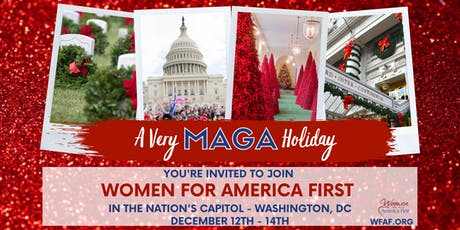 Women for America First - A Very MAGA Holiday Weekend in DC tickets