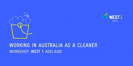WEST 1 Adelaide | Cleaning Workshop tickets