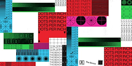 Dots Per Inch Holiday Party w/ LUCY, Lily & Horn Horse, The Beach and more tickets
