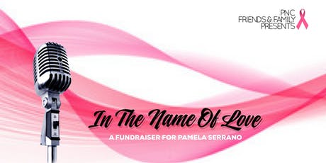 In The Name of Love: A Fundraiser for Pamela Serrano tickets