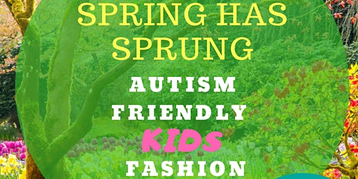 Infinite Occasions by Sadie Presents: Spring Has Sprung Autism Friendly Kids Fashion Show & Dinner