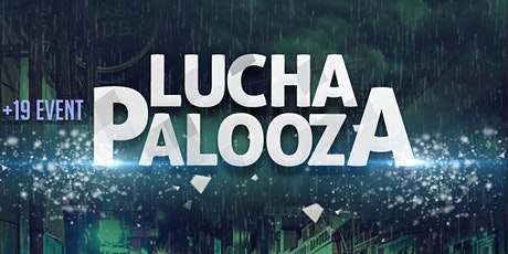 +19 event: Lucha Palooza tickets