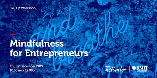 Skill Up Workshop - Mindfulness for Entrepreneurs