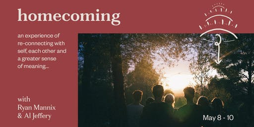 Homecoming: Re-connect with Self, Others & Meaning