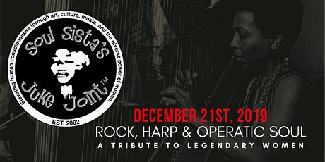 Soul Sista's Juke Joint: The  Rock, Harp & Operatic Soul Edition tickets