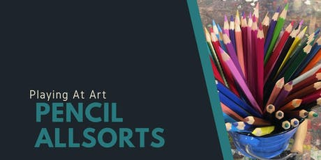 Playing at  Art - Pencil Allsorts (3hrs) tickets