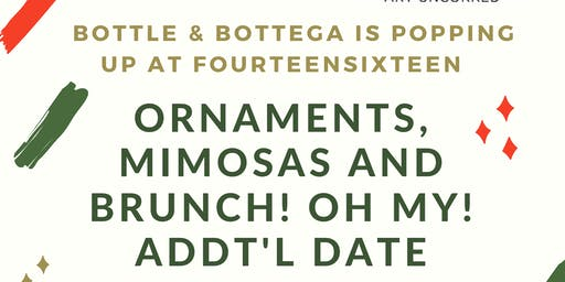 Ornaments, Mimosas and Brunch! OH MY! - Addt'l Date