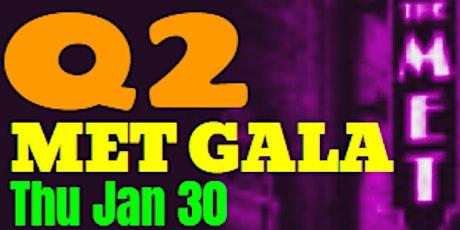 Q2 MET Gala tickets