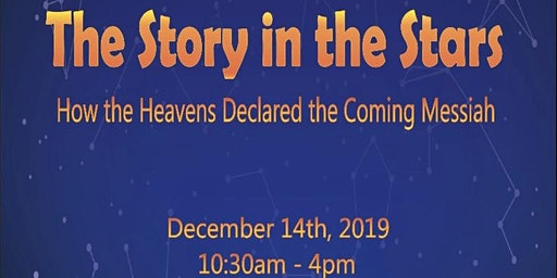 The Story in the Stars - How the Heavens Declared the Coming Messiah