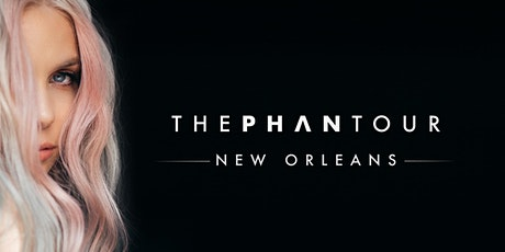 The Phan Tour - NEW ORLEANS tickets